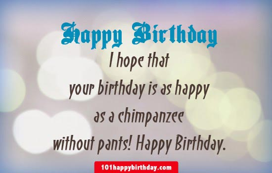 funny birthday banner quotes ; I-Hope-That-Your-Birthday-Is-Happy-As-A-Chimpanzee-Without-Pants-Funny-Birthday-Wishes-Picture
