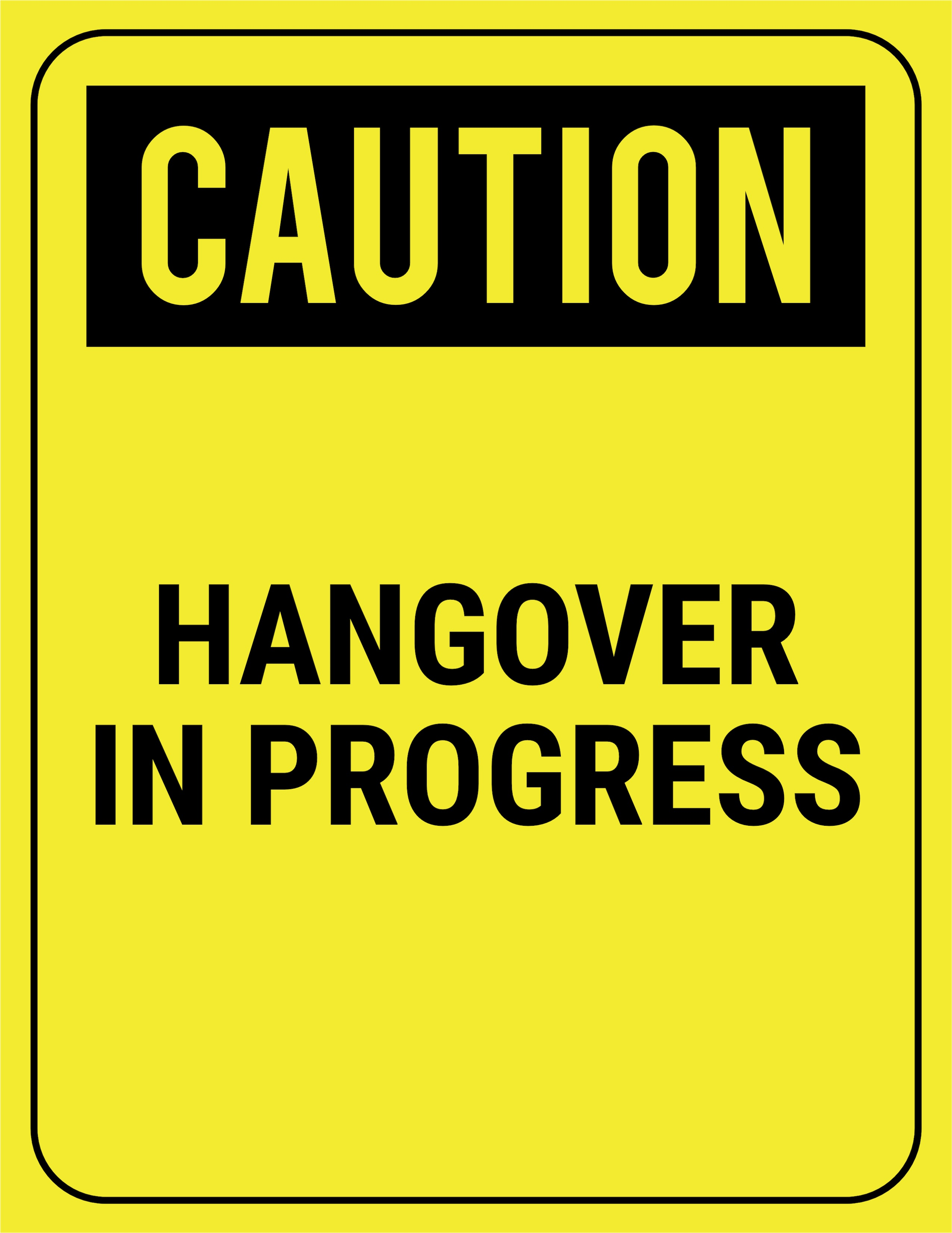 funny birthday signs ; funny-safety-sign-caution-hangover-in-progress-2550x3300