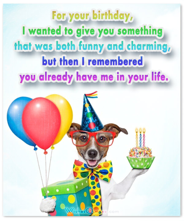 funny happy birthday wishes message ; 90eef3aa22e55ff514508f54d631dcdd