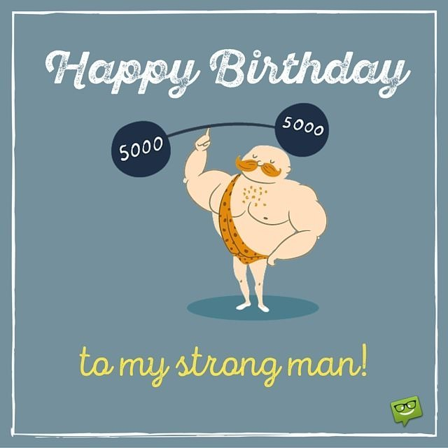 funny picture happy birthday wishes ; Happy-Birthday-to-my-strong-man