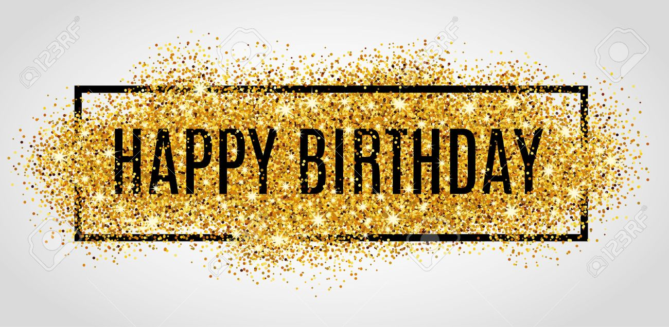 gold happy birthday sign ; 55171603-gold-sparkles-background-happy-birthday-happy-birthday-background-greeting-background-for-card-flyer