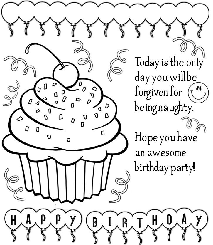 good birthday card drawings ; printable-birthday-cards-to-color-in-this-one-i-included-a-funny-saying-that-found-on-the-internet-today-is-only-day-you-will-be-forgiven-being-naughty