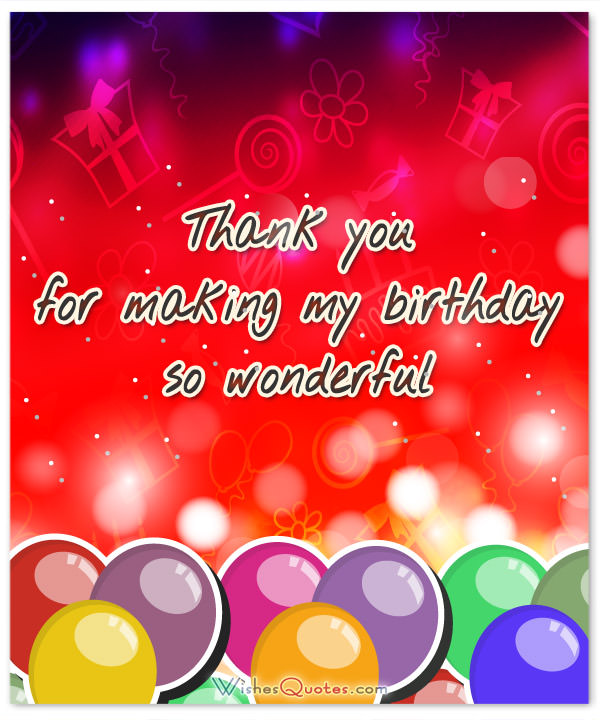 gratitude message for birthday wishes ; thank-you-for-making-my-birthday-so-wonderful