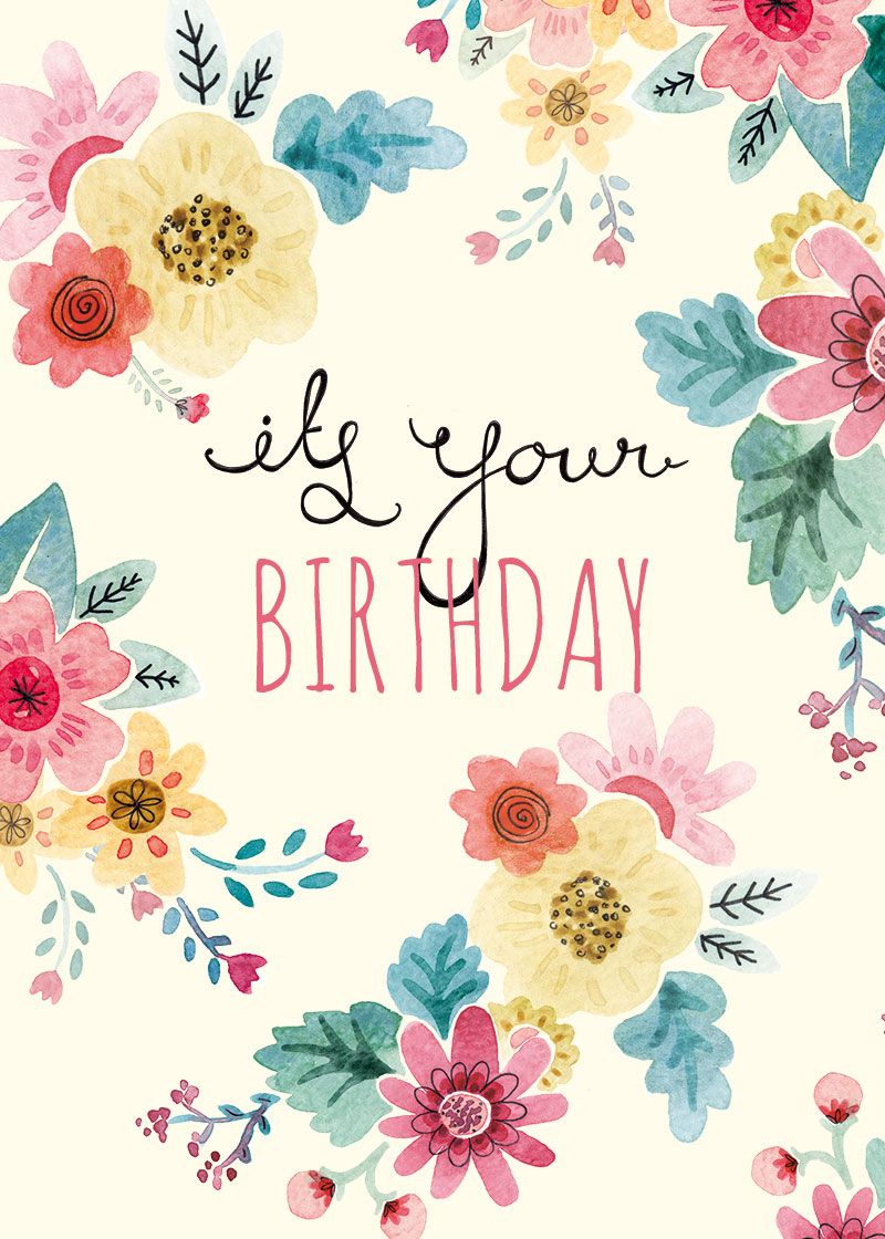 greeting cards for birthday design ; Its-your-birthday-floral
