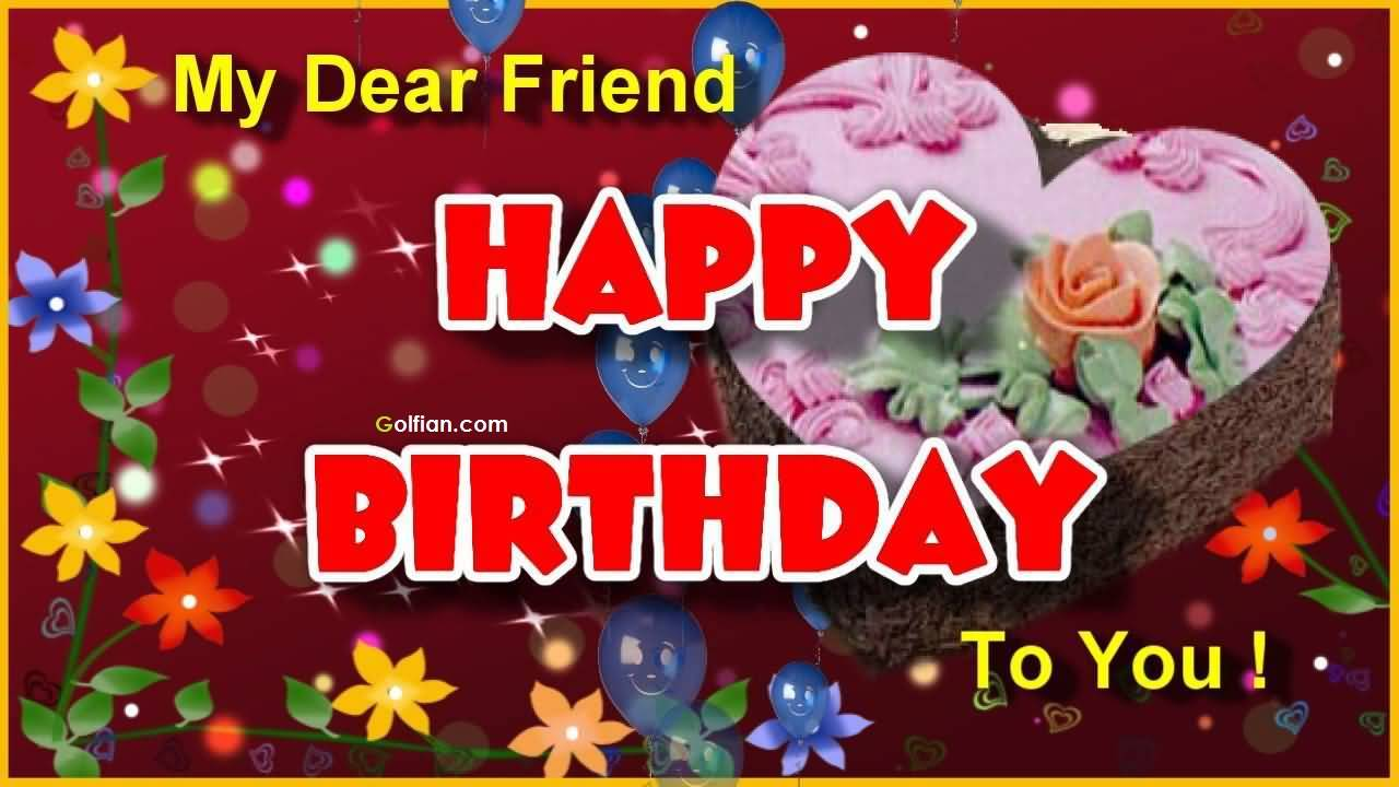 greeting cards for birthday wishes to friend ; Perfect-E-Card-Birthday-Wshes-For-My-Dear-Friend