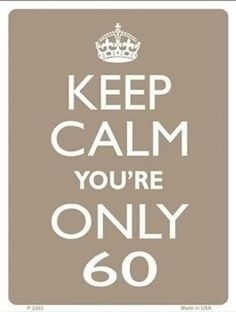 happy 60th birthday signs ; 8aaa210a52eb970603a5feeb622d9e1b--th-birthday-quotes-true-sayings