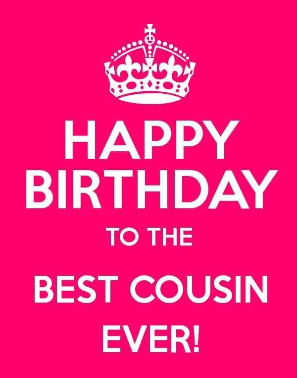 happy birthday cousin images and quotes ; Happy-Birthday-To-The-Best-Cousin-Ever