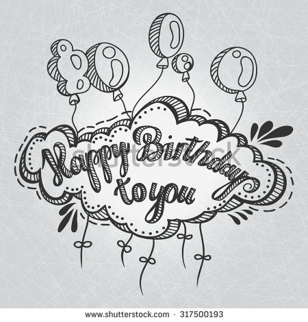 happy birthday design drawing ; stock-vector-greeting-card-happy-birthday-to-you-hand-drawing-greeting-inscription-and-balloons-hand-drawn-317500193