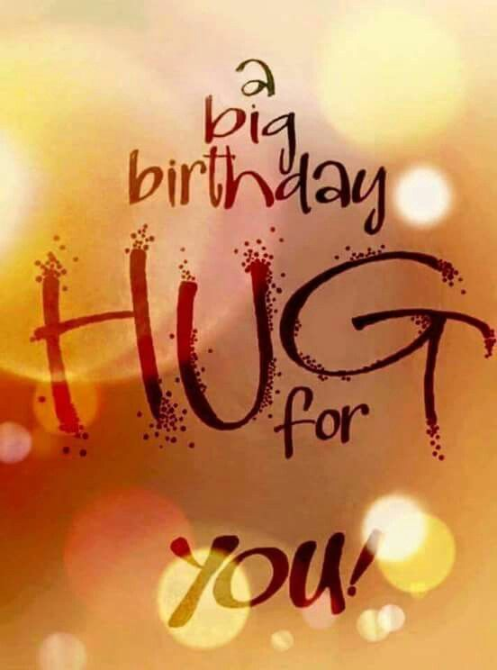 happy birthday images and quotes ; happy-birthday-quotes-a-big-birthday-hug-for-you