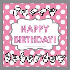 happy birthday in sign language image ; f445f647dd45501d93147278d336c37e--deaf-culture-sign-language