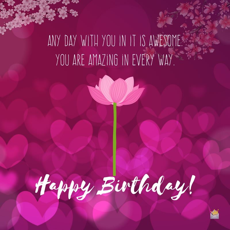 happy birthday messages and images ; Any-day-with-you-in-it-is-awesome