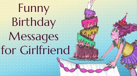happy birthday messages and images ; funny-birthday-message-girlfriend