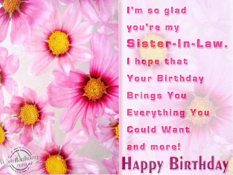 happy birthday wishes for little sister message ; Im-So-Glad-Youre-My-Sister-In-Law-I-Hope-That-Your-Birthday-Bring-You-Everything-You-Could-Want-And-More-Happy-Birthday