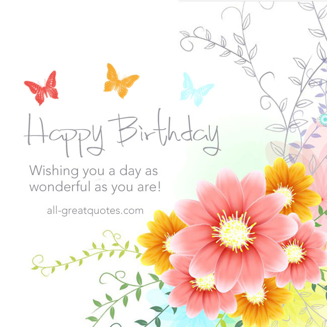 happy birthday wishes free images ; birthday-cards-to-share-on-facebook-wishing-you-a-days-as-wonderful-as-are-all-great-quotes-flowers-pink-and-oranges-butterfly-white-backgrounds