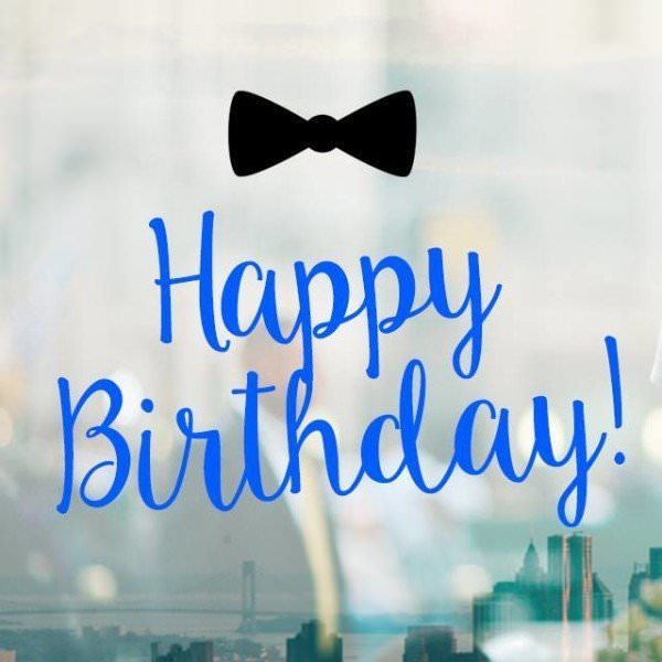 happy birthday wishes pictures free download ; Happy-Birthday-Quote-with-bow-tie-600x600
