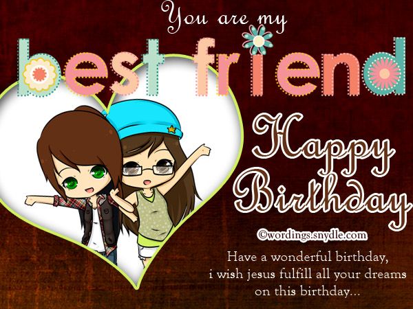 happy birthday wishing message for best friend ; 51873845573e1b890465a9cab6b938cb