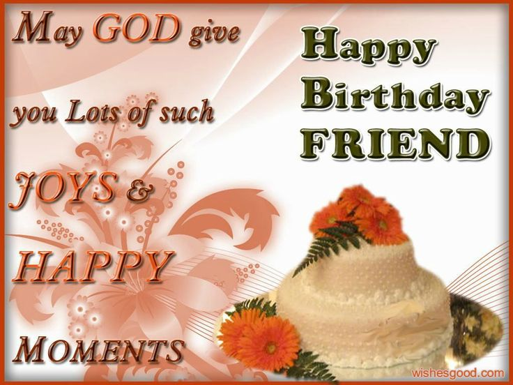 happy birthday wishing message for best friend ; good-birthday-wishes-birthday-wishes-messages