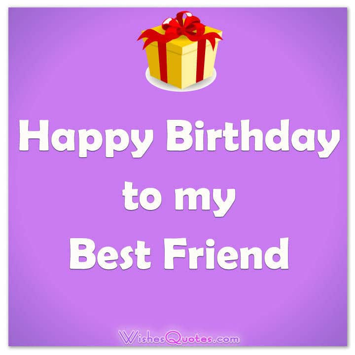 happy birthday wishing message for best friend ; happy-birthday-to-my-best-friend