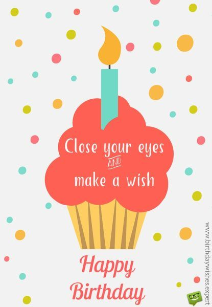 make a birthday wish picture ; birthday-quotes-close-your-eyes-and-make-a-wish-happy-birthday
