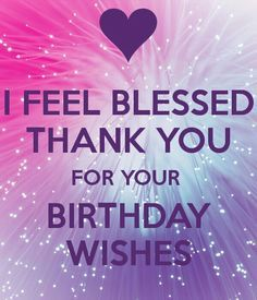 message saying thank you for birthday greetings ; 56b6a0e2e6cd2f46526d4745e0c077bb--your-birthday-birthday-stuff