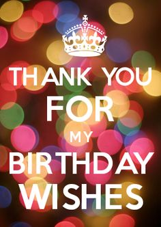message to say thank you for birthday wishes ; a9738a9c6aaab3ea907f4658e6026a86