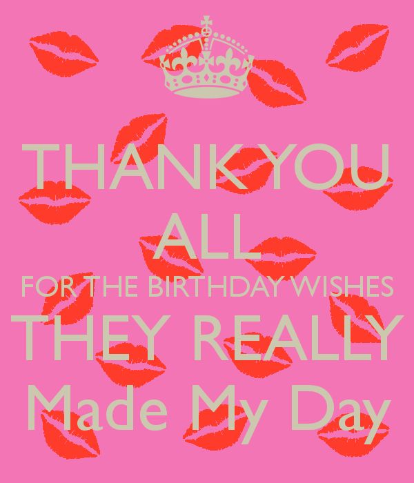 message to say thank you for birthday wishes ; happy-birthday-quotes-thank-you-all-for-the-birthday-wishes-they-really-made-my-day-tipsalud-com