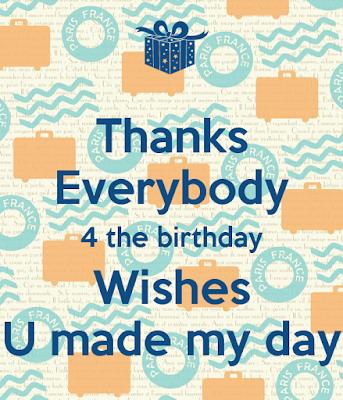 message to say thank you for birthday wishes ; thanks-everybody-4-the-birthday-wishes-u-made-my-day-2