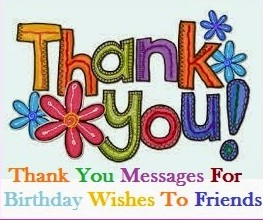 message to thank friends for birthday wishes ; Birthday%252BThank%252BYou%252BMessages%25252C%252BThank%252BYou%252Bfor%252BBirthday%252BWishes8