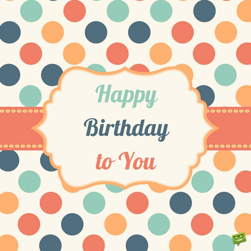 pictures for wishing happy birthday ; Birthday-wish-on-Vintage-background-1