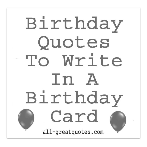 quotes to write in a birthday card ; 33dfee7ace5388579b55c99d581a5054