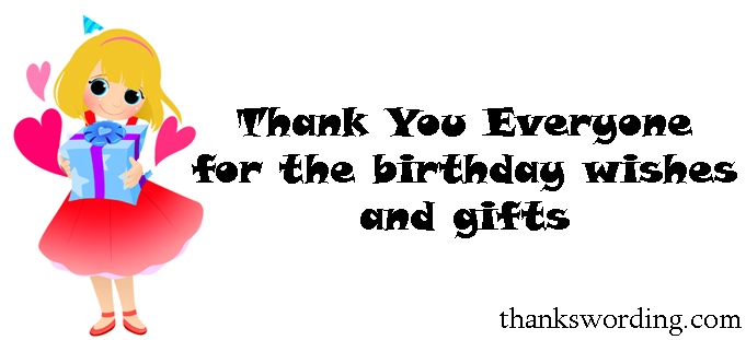reply message for birthday greetings ; thank-you-everyone-for-birthday-wishes-and-gifts