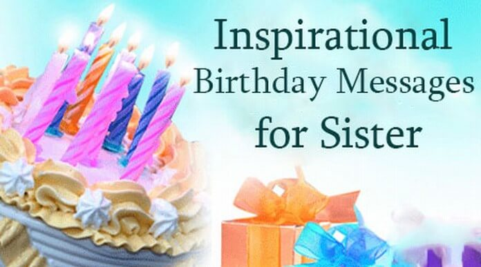 sister birthday greetings message ; sister-inspirational-birthday-messages