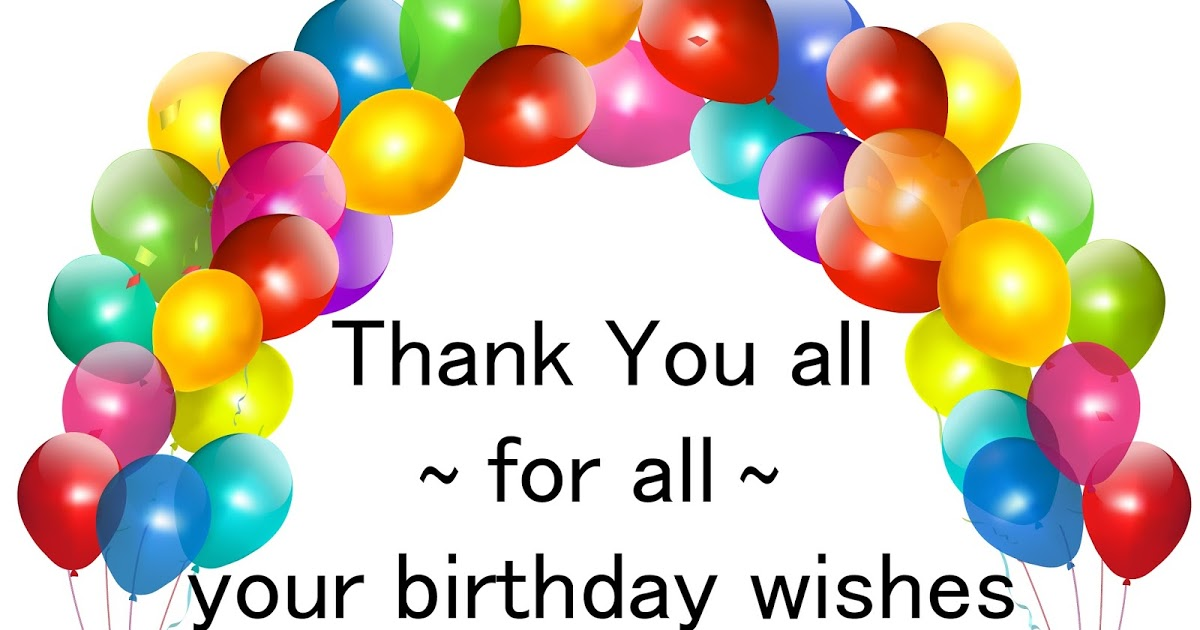 thank u message for birthday greetings ; thank-you-all-for-all-your-birthday-wishes