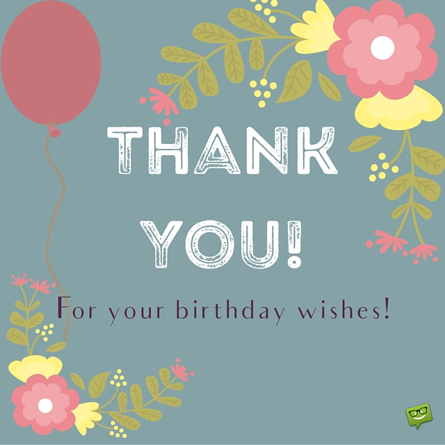 thank you message after birthday greetings ; a20398185113a84d8c0506700075df32