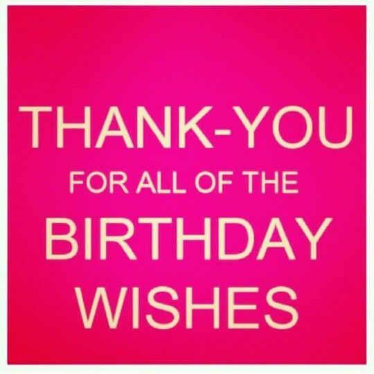 thank you message for all the birthday greetings ; 996a181ac306abf69a8036a303c5efd9