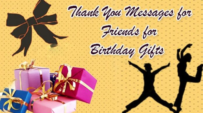 thank you message for birthday greetings and gifts ; thank-you-message-friends-birthday-gifts