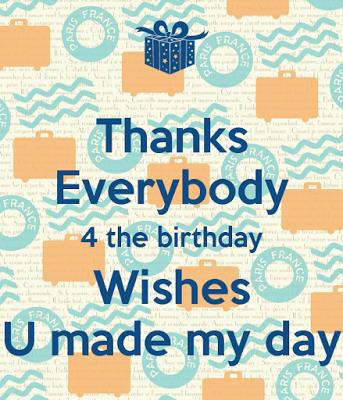 thanksgiving message for birthday greetings ; thanks-everybody-4-the-birthday-wishes-u-made-my-day