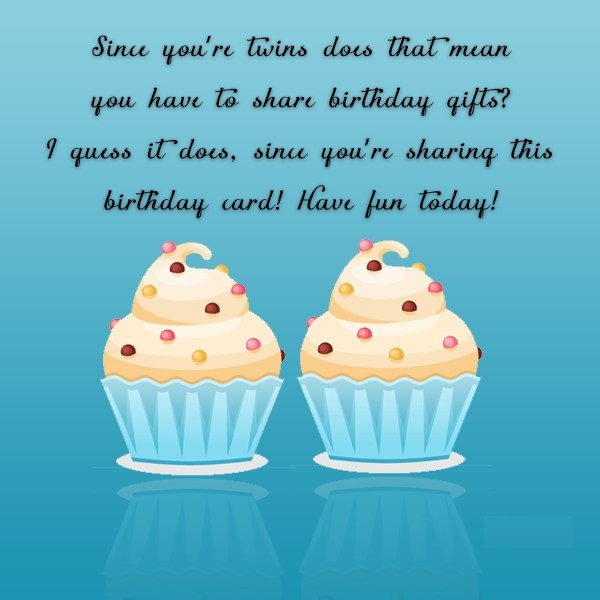 twins birthday wishes greeting card ; Extreme-Birthday-Quotes