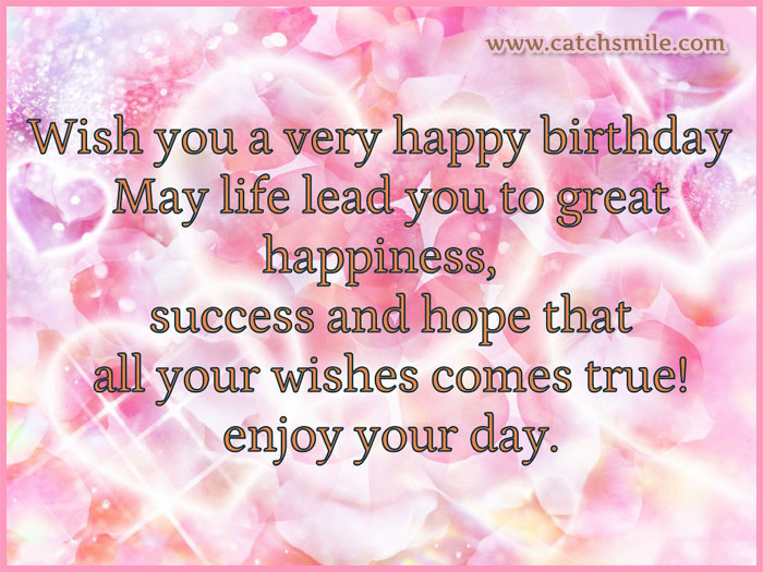 wish you happy birthday pictures ; Wish-you-a-very-happy-birthday-may-life-lead-you-to-great-happiness-success-and-hope-that-all-your-wishes-comes-true-enjoy-your-day