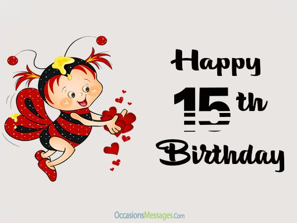 15th birthday card messages ; happy-15th-birthday-messages