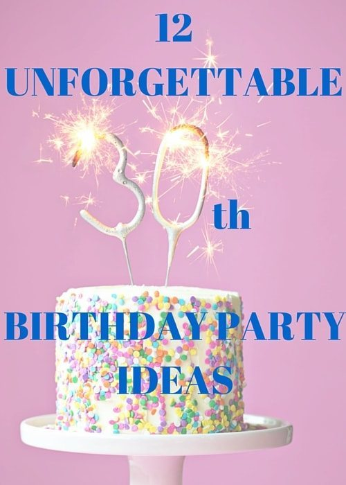 30th birthday picture ideas ; 12-Unforgettable-30th-Birthday-Party-Ideas