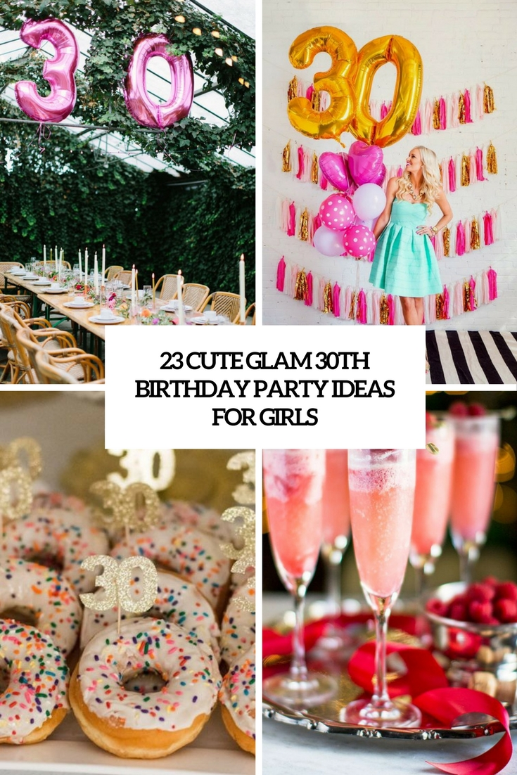 30th birthday picture ideas ; 23-cute-glam-30th-birthday-party-ideas-for-girls-cover