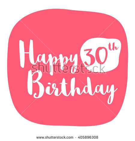 30th birthday pictures clip art ; stock-vector-happy-th-birthday-card-brush-lettering-vector-design-405896308