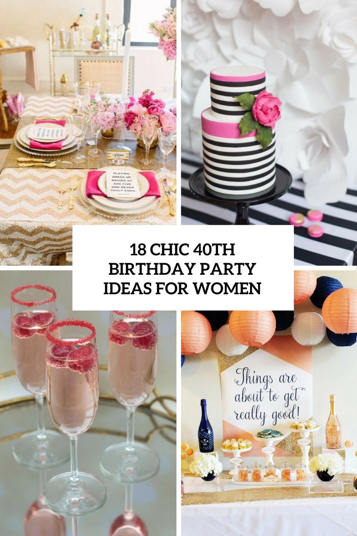 40th birthday color theme ; 18-chic-40th-birthday-party-ideas-for-women-cover