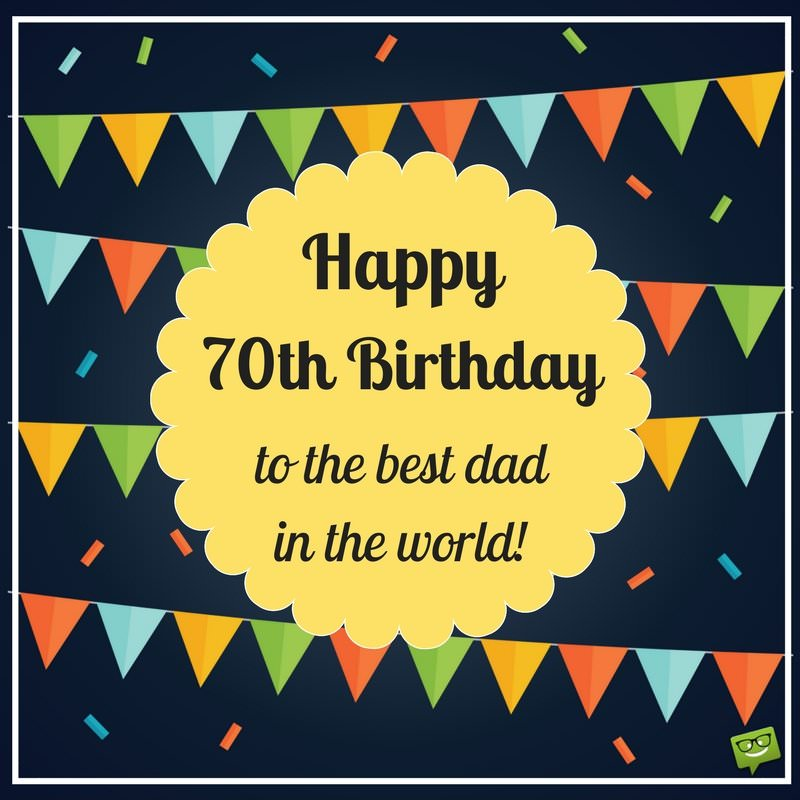 70th birthday card messages dad ; Happy-70th-birthday-dad