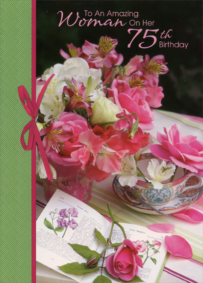 75th birthday greeting cards ; cd11350-amazing-woman-flowers-on-table-75th-birthday-card