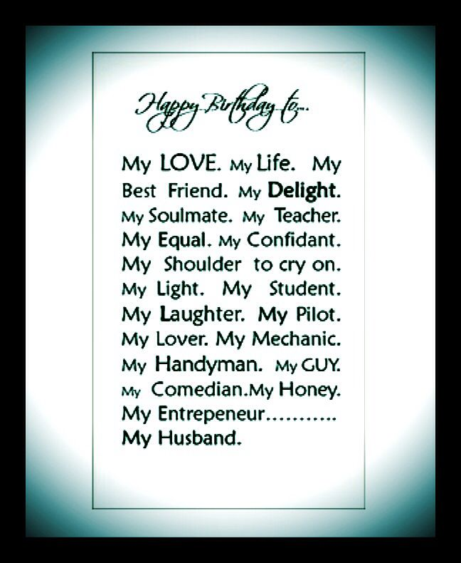 a birthday quote for my husband ; be2d85b384601d27af407252b9ce4012