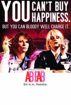 ab fab happy birthday ; 33a2e0e31a49fc4e6b5fa6b06deb2bb4--absolutely-fabulous-quotes-television