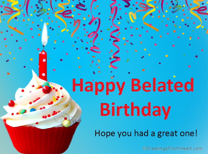 belated birthday wallpaper ; happy-belated-birthday-Late-birthday-wishes-Happy-Belated-Birthday-wallpaper-wp3006452