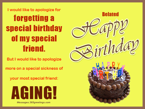 belated happy birthday wishes message ; Forgetting-A-Special-Birthday-Of-My-Special-Friend-Belated-Happy-Birthday